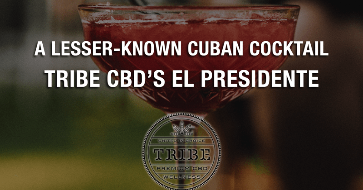 A Lesser Known Cuban Cocktail - Try El Presidente. from Tribe CBD